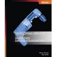 Orwick, Penny Developing Drivers with the Windows Driver Foundation (073564585X)