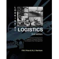 Price, Philip M. Looking at Logistics: A Practical Introduction to Logistics, Customer Service, and Supply Chain Management (1934231053)
