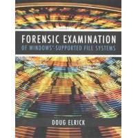 Elrick, Doug Forensic Examination of Windows-Supported File Systems (1497358353)