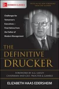 The Definitive Drucker: Challenges for Tomorrow's Executives-Final Advice from the Father of Modern Management McGraw-Hill Education