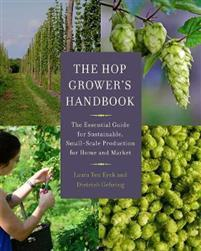 The Hop Grower's Handbook CHELSEA GREEN PUBLISHING CO