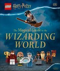 LEGO Harry Potter The Magical Guide to the Wizarding World DORLING KINDERSLEY LTD