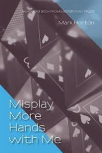 Misplay More Hands with Me MASTER POINT PRESS