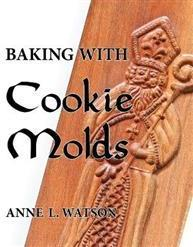 Baking with Cookie Molds Shepard Publications