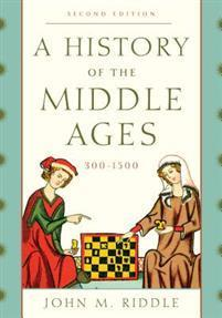 A History of the Middle Ages, 300-1500 ROWMAN & LITTLEFIELD