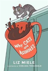 Why Cats are Assholes Miele, Liz Pocket